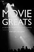 Movie greats : a critical study of classic cinema by  Philip Gillett
