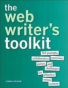 The web writer's toolkit : 365 prompts, collaborative exercises, games, and challenges for effective online content.