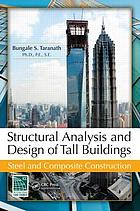 Structural analysis and design of tall buildings : steel and composite construction