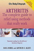 Arthritis : the complete to relief using methods that really work
