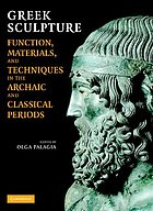 Greek Sculpture: Function, Materials, and Techniques in the Archaic and Classical Periods cover image
