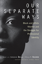 Our separate ways : black and white women and the struggle for professional identity