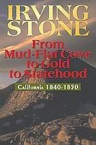 From mud-flat cove to gold to statehood : California, 1840-1850