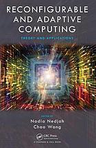 Reconfigurable and adaptive computing : theory and applications