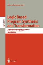 Logic based program synthesis and transformation : 11th International Workshop, LOPSTR 2001, Paphos, Cyprus, November 28-30, 2001 : selected papers