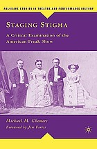 Staging stigma : a critical examination of the American freak show