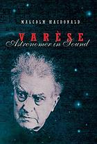 Varèse : astronomer in sound