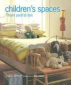 Children's spaces : from zero to ten