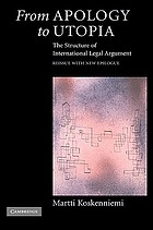 From apology to Utopia : the structure of international legal argument
