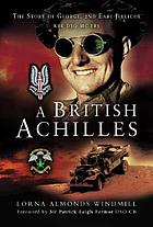 A British Achilles : the story of George, 2nd Earl Jellicoe KBE DSO, MC, FRS : soldier, diplomat, politician
