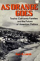 As Orange goes; twelve California families and the future of American politics