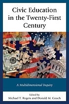 Civic education in the twenty-first century : a multidimensional inquiry