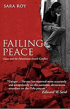 Failing peace : Gaza and the Palestinian-Israeli conflict