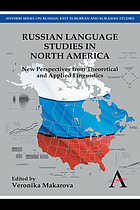 Russian Language Studies in North America : New Perspectives from Theoretical and Applied Linguistics.