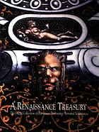 A Renaissance treasury : the Flagg collection of European decorative arts and sculpture; [a collection of the Milwaukee Art Museum; this publication is issued in conjunction with the Exhibition