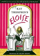 Eloise; a book for precocious grown ups.
