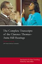The complete transcripts of the Clarence Thomas--Anita Hill hearings : October 11, 12, 13, 1991