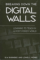 Breaking down the digital walls : learning to teach in a post-modem world
