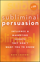 Subliminal persuasion : influence & marketing secrets they don't want you to know