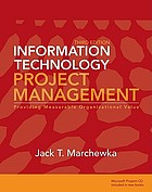 Information technology project management : providing measurable organizational value