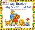My brother, my sister, and me : a first look at sibling rivalry