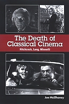 The death of classical cinema : Hitchcock, Lang, Minnelli