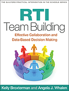 RTI team building : effective collaboration and data-based decision making
