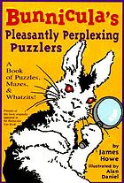 Bunnicula's pleasantly perplexing puzzlers : a book of puzzles, mazes & Whatzits!