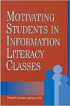 Motivating students in information literacy classes