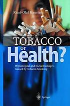 Tobacco or Health?: Physiological and Social Damages Caused by Tobacco Smoking cover image