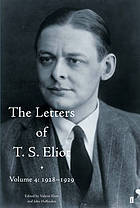 The letters of T. S. Eliot / Vol. 4, 1928-1929 / [John Haffenden (general ed.)].