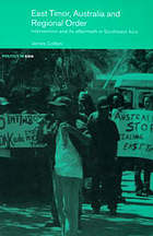 East Timor, Australia and regional order : intervention and its aftermath in Southeast Asia
