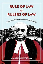 Rule of law versus rulers of law : Justice Barnabas Albert Samatta's road to justice