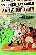 Triumph and tragedy in Mudville : a lifelong passion for baseball
