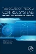 Two-degree-of-freedom control systems : the Youla Parameterization approach