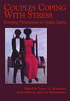 Couples coping with stress : emerging perspectives on dyadic coping