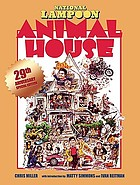 The National lampoon's Animal house book : from the screenplay by Harold Ramis, Douglas Kenney, & Chris Miller and the Universal film directed by John Landis and produced by Matty Simmons and Ivan Reitman