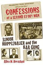 Confessions of a second story man : Junior Kripplebauer and the K & A Gang