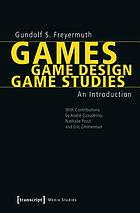 Games / game design / game studies : an introduction