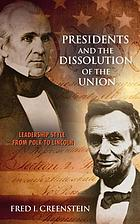 Presidents and the dissolution of the Union : leadership style from Polk to Lincoln