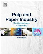 Pulp and paper industry : microbiological issues in papermaking