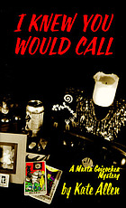 I knew you would call : a Marta Goicochea mystery