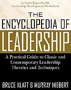 The encyclopedia of leadership : a practical guide to popular leadership theories and techniques
