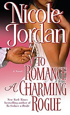 To romance a charming rogue : a novel