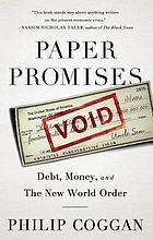 Paper promises : debt, money, and the new world order