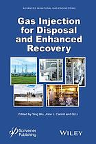 Gas Injection for Disposal and Enhanced Recovery.