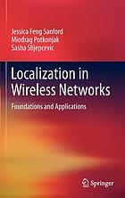 Localization in wireless networks : foundations and applications
