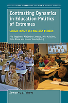 Contrasting dynamics in education politics of extremes : school choice in Chile and Finland