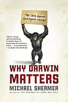 Why Darwin matters : the case against intelligent design