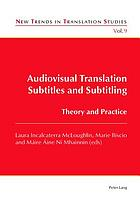 Audiovisual translation : subtitles and subtitling : theory and practice